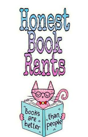 Honest Book Rants by kupkake076