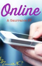 Online (A Gaurrance Fanfiction) *COMPLETED* {1/2} by zeemamc
