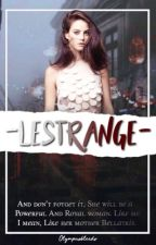 Lestrange » Harry Potter fanfiction.  by lolwiccalol
