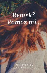 Remek? Pomóż mi... |FF Rezi, Poliplot| by XX_Tajemnicza_XX
