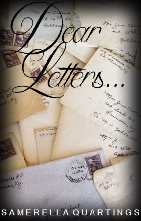 Dear Letters... by SamerellaQuartings