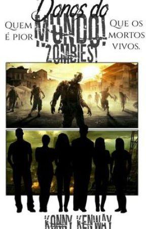 Donos do Mundo! Zombies! by KoneDash