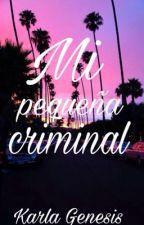 Mi pequeña criminal by KarlaGenesis5