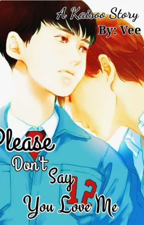 Please Don't Say You Love Me [kaisoo]|| COMPLETED  by Bubbly_vee