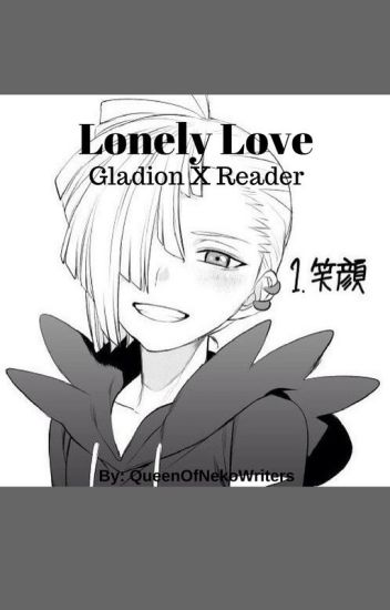 Lonely Love: Gladion X Reader