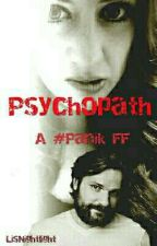 Psychopath || A #Panik FF by LisNightlight