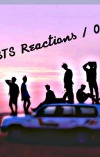 ★BTS Reactions/Imagines★  by MrsKimTaehyung3012