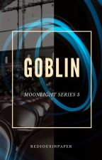 GOBLIN (Book3) by ArlineLaure