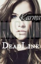 Karma Has No Deadline (Being re-written) by SamLoveheartr