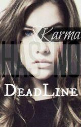Karma Has No Deadline (Being re-written) by SamLoveheartr