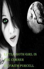 Little Goth Girl In The Corner by musicidraw