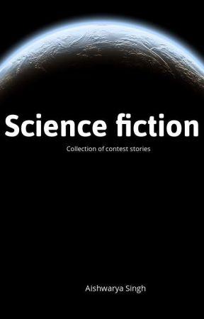 Sci Fic Contest by Aishwaryasinghjadoun