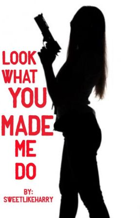 Look What You Made Me Do | h.s (ACTUALIZACIONES LENTAS) by sweetlikeharry