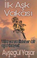 İlk Aşk Vakası by pmb_aysegl