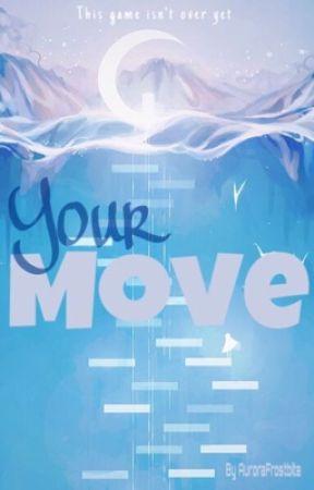 Your Move by AuroraFrostbite