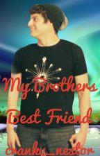 {COMPLETED}My Brother's Best Friend (Tyler Scheid x reader) by daddy_crank