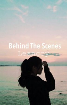 Behind The Scenes by Leanccy
