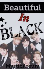 Beautiful in Black ( BTS romance ) by MysticAreum