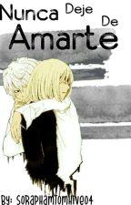 Nunca Dejé De Amarte  by Soraphantomhive04