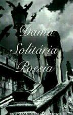 Dama Solitária by DAMA_SOLITARIA100