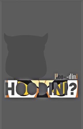 Hoodini? by Hoo--dini