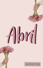 Abril by uncafenocturno
