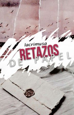 Retazos de papel by Lacrimusa
