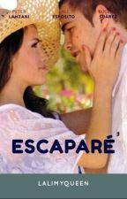 ESCAPARÉ -Pausada- by lalimyqueen