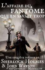 L'affaire du fantôme qui en savait trop (Victorian Johnlock) by Chocolat-Mashmalow
