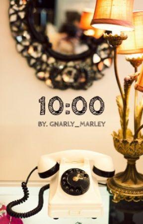 10:00|| ✔️ by gnarly_marley