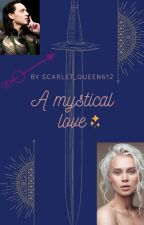 A mystical love  by Scarlet_justice0031