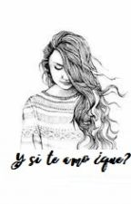 Y si te amo ¿que? /Lesbica by flowers-16