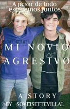 Mi Novio Agresivo • J.V. by SoyLisetteVillal