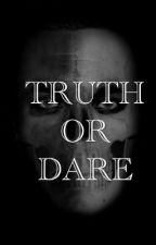 TRUTH OR DARE by xxbimpex