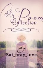 My poem collection by Eat_pray_love