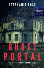 Ghost Portal {EDITING} by StephRose1201
