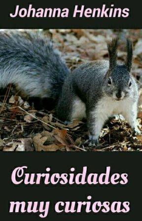 Curiosidades muy curiosas by JohannaHenkins