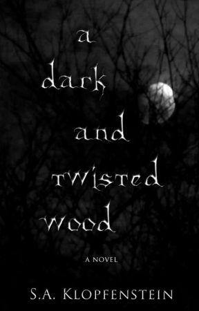 A Dark and Twisted Wood by SAKlopfenstein