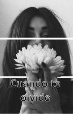 •Cuando te olvide• by user45311633