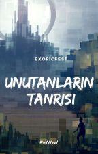Unutanların Tanrısı by exoficfest
