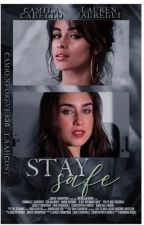 Stay Safe-Camren by Camrenforever30