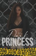 The Dark Princess: The Legendary Goddess Gangster.  by smnthsbllftm
