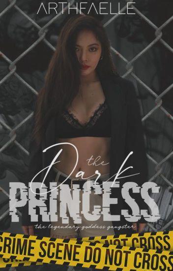 The Dark Princess: The Legendary Goddess Gangster.