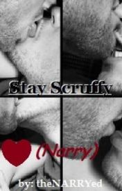 Stay Scruffy (Narry) by theNARRYed