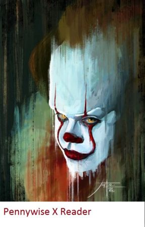 Pennywise X Reader (oc) ~By Kenneth_chan by Kenneth_chan