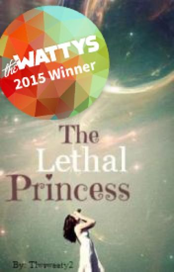 The Lethal Princess (Completed) Wattys2015 Winner