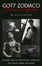 GOT7 Zodiaco Sexualizado 👉👌 by KimByunMin