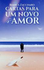 Cartas Para um Novo Amor by BiancaZaccharo