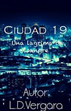 Ciudad 19, una lagrima de sangre by 0allimagination