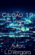 Ciudad 19, una lagrima de sangre by 0allimagination